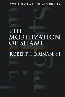 The Mobilization of Shame: A World View of Human Rights (Paperback)
