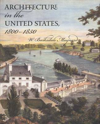 Architecture in the United States, 1800-1850 (Hardback)
