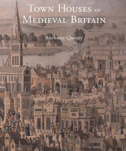 Town Houses of Medieval Britain (Hardback)