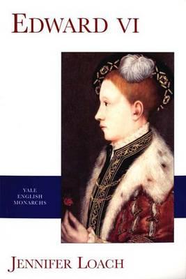 Edward VI - The English Monarchs Series (Paperback)