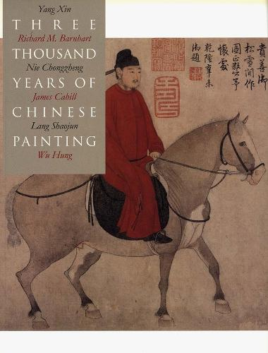 Three Thousand Years of Chinese Painting - The Culture & Civilization of China (Paperback)