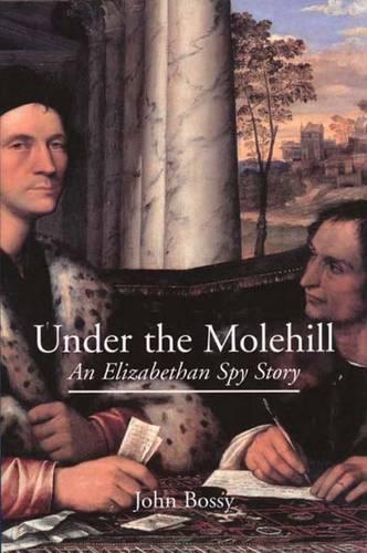 Under the Molehill: An Elizabethan Spy Story (Paperback)