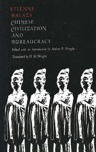 Chinese Civilization and Bureaucracy: Variations on a Theme (Paperback)
