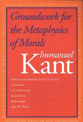 Groundwork for the Metaphysics of Morals - Rethinking the Western Tradition                       (YUP) (Paperback)