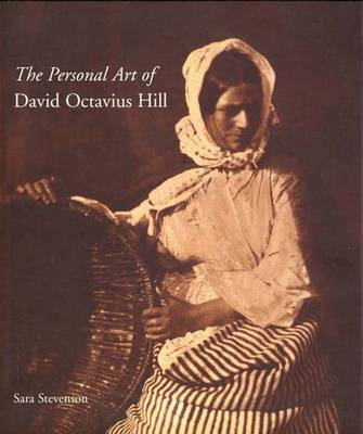 The Personal Art of David Octavius Hill - The Paul Mellon Centre for Studies in British Art (Hardback)