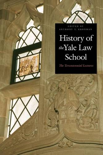 History of the Yale Law School: The Tercentennial Lectures (Hardback)