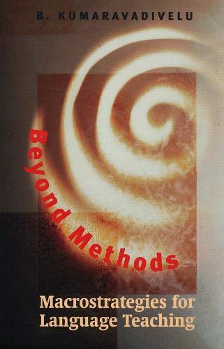 Beyond Methods: Macrostrategies for Language Teaching - Yale Language Series (Paperback)