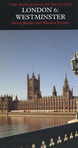 London 6: Westminster - Pevsner Architectural Guides: Buildings of England (Hardback)