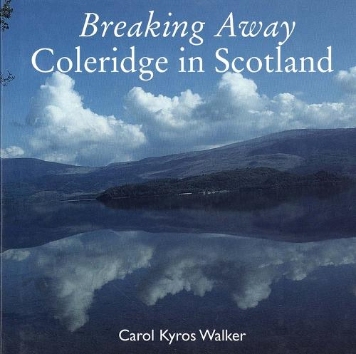 Breaking Away: Coleridge in Scotland (Hardback)