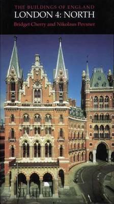 London 4: North - Pevsner Architectural Guides: Buildings of England (Hardback)