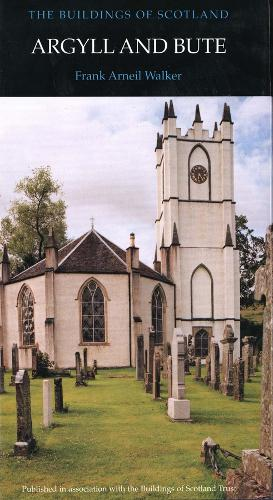 Argyll and Bute - Pevsner Architectural Guides: Buildings of Scotland (Hardback)