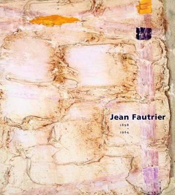 Jean Fautrier, 1898-1964 - Harvard Art Museum (Paperback)