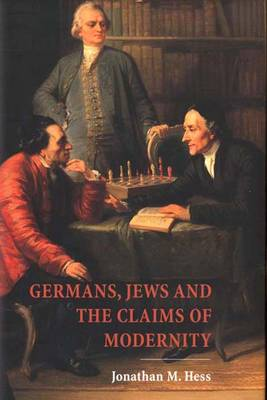 Germans, Jews and the Claims of Modernity (Hardback)