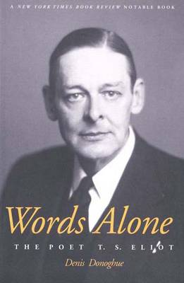 Words Alone: The Poet T. S. Eliot (Paperback)