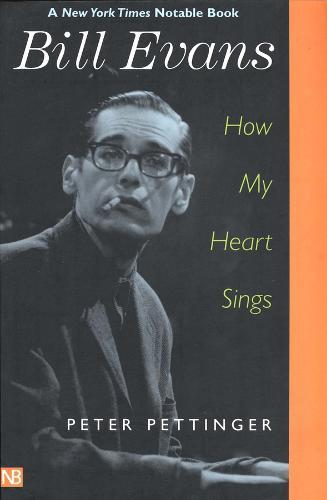 Bill Evans: How My Heart Sings (Paperback)