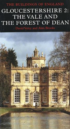 Gloucestershire 2: The Vale and The Forest of Dean - Pevsner Architectural Guides: Buildings of England (Hardback)