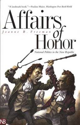 Affairs of Honor: National Politics in the New Republic (Paperback)