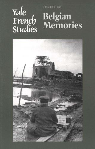Yale French Studies, Number 102: Belgian Memories - Yale French Studies (Paperback)