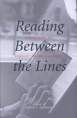 Reading Between the Lines: Perspectives on Foreign Language Literacy - Yale Language Series (Paperback)