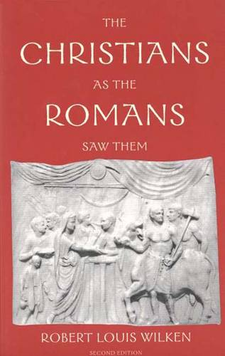 The Christians as the Romans Saw Them: Second Edition (Paperback)