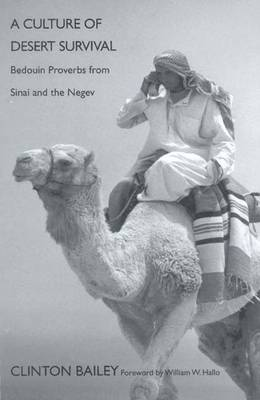 A Culture of Desert Survival: Bedouin Proverbs from Sinai and the Negev (Hardback)