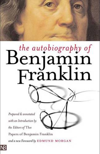 The Autobiography of Benjamin Franklin: Second Edition (Paperback)
