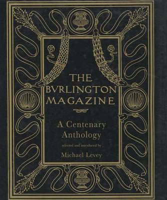 "The ""Burlington Magazine"": A Centenary Anthology (Hardback)"
