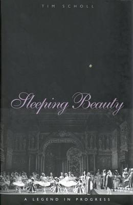 Sleeping Beauty, a Legend in Progress (Hardback)