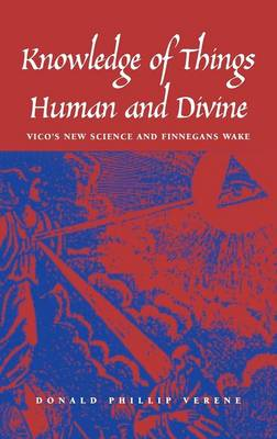 """Knowledge of Things Human and Divine: Vico's New Science and """"Finnegans Wake"""" (Hardback)"""