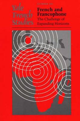 Yale French Studies, Number 103: French and Francophone: The Challenge of Expanding Horizons - Yale French Studies (Paperback)