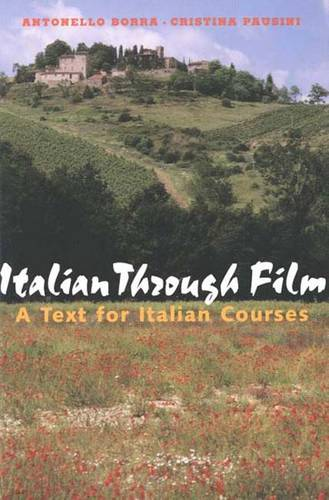 Italian Through Film: A Text for Italian Courses - Yale Language Series (Paperback)