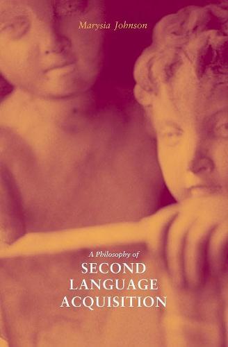 A Philosophy of Second Language Acquisition - Yale Language Series (Paperback)