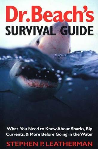 Dr. Beach's Survival Guide: What You Need to Know About Sharks, Rip Currents, & More Before Going in the Water (Paperback)