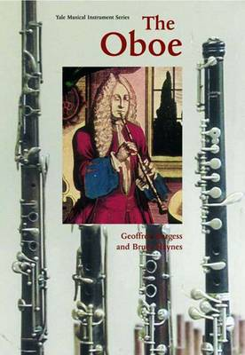 The Oboe - Yale Musical Instrument Series (Paperback)