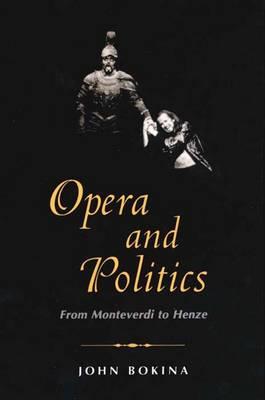 Opera and Politics: From Monteverdi to Henze (Paperback)