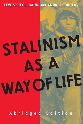 Stalinism as a Way of Life: A Narrative in Documents (Paperback)
