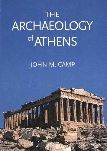 The Archaeology of Athens (Paperback)