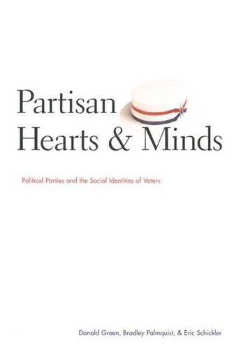 Partisan Hearts and Minds: Political Parties and the Social Identities of Voters - The Institution for Social and Policy Studies (Paperback)