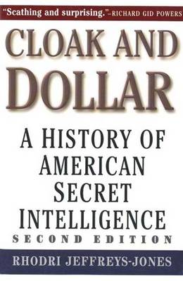 Cloak and Dollar: A History of American Secret Intelligence (Paperback)