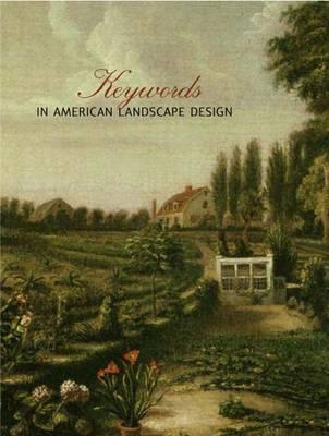 Keywords in American Landscape Design (Hardback)