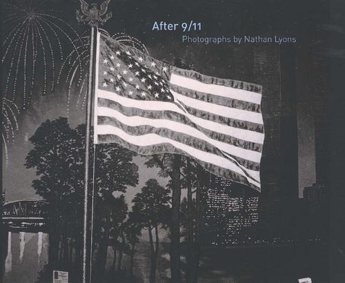 After 9/11: Photographs by Nathan Lyons (Hardback)