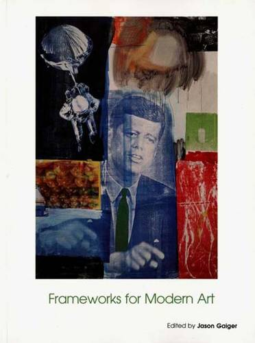 Frameworks for Modern Art - Art of the Twentieth Century (Paperback)