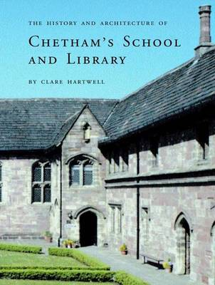 The History and Architecture of Chetham's School and Library (Hardback)