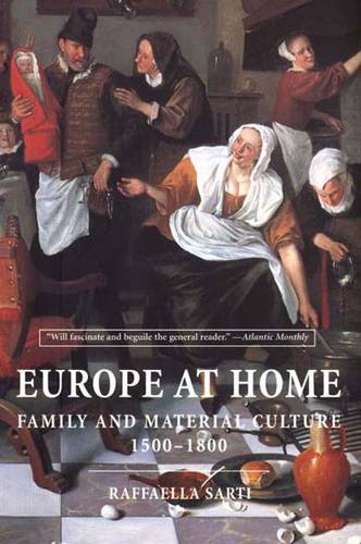 Europe at Home: Family and Material Culture, 1500-1800 (Paperback)