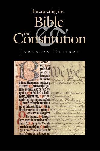 Interpreting the Bible & the Constitution (Hardback)