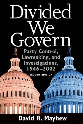 Divided We Govern: Party Control, Lawmaking, and Investigations, 1946-2002, Second Edition (Paperback)