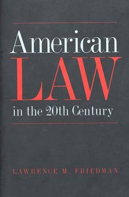American Law in the Twentieth Century (Paperback)