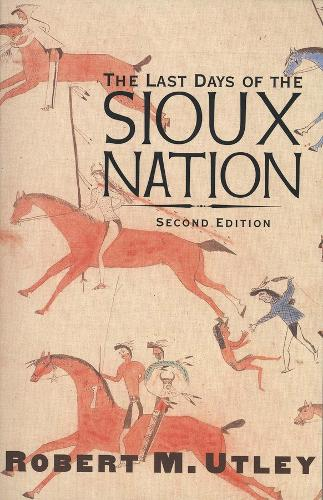 The Last Days of the Sioux Nation (Paperback)