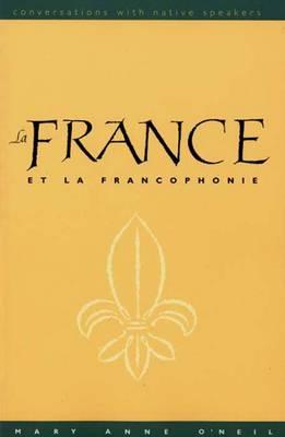 La France Et La Francophonie - Conversations with Native Speakers (Paperback)