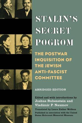 Stalin's Secret Pogrom: The Postwar Inquisition of the Jewish Anti-Fascist Committee - Annals of Communism (Paperback)
